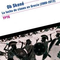 [Espanha] Novo livro: Ob Skené (A luta de classes na Grécia 2008-2012)