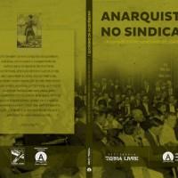 """""""Anarquistas no Sindicato"""" é tema de livro recém-lançado"""