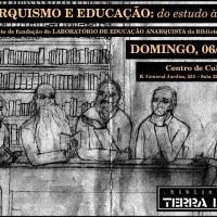 I Encontro de Pedagogia Libertária do Laboratório de Educação Anarquista (LEA), em São Paulo (SP)