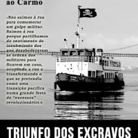 """[Portugal] Ocupando as ruas e desobedecendo: """"Triunfo dos Excravos"""", dia 24 de Abril, de Almada ao Carmo"""
