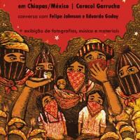 """São Paulo: """"Zapatismo na atualidade: As experiências nas Escuelitas Zapatistas em Chiapas"""""""