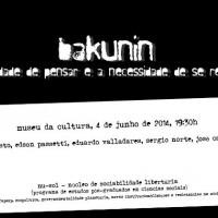 """""""Bakunin foi um homem de ação e não um revolucionário de gabinete"""""""