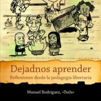 """[Espanha] Lançamento: """"Deixa-nos aprender. Reflexões a partir da pedagogia libertária"""""""