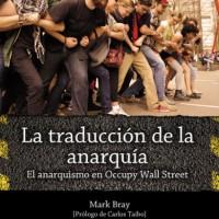 [Espanha] Lançamento: A tradução da anarquia. O anarquismo em Occupy Wall Street