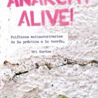 [Espanha] Livro: Anarchy alive! Políticas antiautoritárias da prática à teoria, de Uri Gordon