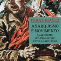 """[São Paulo] Em breve lançamento do livro """"Anarquismo é movimento. Anarquismo, neoanarquismo e pós-anarquismo"""""""
