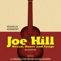 [França] Lançamento: Joe Hill. A Criação de uma contracultura operária e revolucionária nos Estados Unidos, de Franklin Rosemont