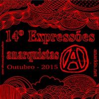 [Campinas-SP] Convite aberto para o XIV Expressões Anarquistas