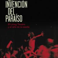 [Espanha] Lançamento: A invenção do paraíso: O Living Theatre e a arte da ousadia, de Carlos Granés