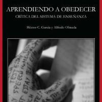 "[Espanha] Lançamento: ""Aprendiendo a obedecer. Crítica del sistema de enseñanza"""