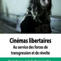 [França] Lançamento: Cinemas Libertários: à serviço das forças de transgressão e da revolta
