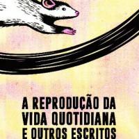 [Portugal] Nova edição dos Textos Subterrâneos: A Reprodução da Vida Quotidiana e Outros Escritos, de Fredy Perlman