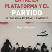 [Espanha] Lançamento: Entre a plataforma e o partido: as tendências autoritárias e o anarquismo, de Patrick Rossineri