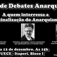[Fortaleza-CE] Ciclo de debates anarquistas: A quem interessa a criminalização do anarquismo