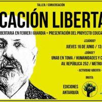 [Chile] Oficina/Conversação: A Educação Libertária em Francisco Ferrer i Guardia + Apresentação do Projeto Educativo Libertário
