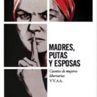 [Espanha] Lançamento: Mães, putas e esposas – Contos de mulheres libertárias.