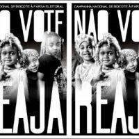 Não Vote, Reaja: boicotar a farsa eleitoral da supremacia branca