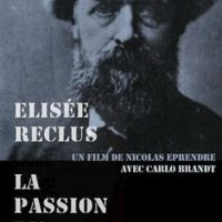 """[França] """"Elisée Reclus: A paixão do mundo"""", filme documentário de Nicolas Eprendre"""