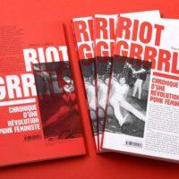 [França] Lançamento: Riot Grrrls. Crônica de uma revolução punk feminista, de Manon Labry