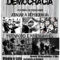 """[Porto Alegre-RS] Bate-papo: """"Contra a Democracia. Atacar a Democracia: Motivações e Possibilidades"""""""