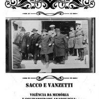 """""""Sacco e Vanzetti. A vigência da solidariedade anarquista: das jornadas dos anos 20 à agitação permanente pelos/as anarquistas sequestrados/as hoje"""""""