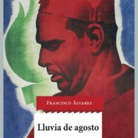 "[Espanha] Lançamento: ""Chuva de agosto. Quem disparou a bala que matou Buenaventura Durruti?"", de Francisco Álvarez"