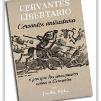 [Espanha] Lançamento: Cervantes libertário. Cervantes antissistema ou por quê os anarquistas amam Cervantes