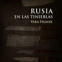 [Espanha] Lançamento: Rússia nas trevas, de Vera Figner