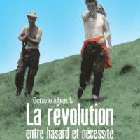 """[França] Lançamento: """"A Revolução, entre o acaso e a necessidade"""", de Octavio Alberola"""