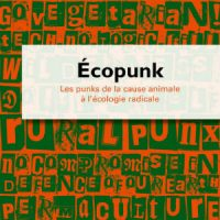 """[França] Lançamento: """"Ecopunk. Os punks, da causa animal à ecologia radical"""", de Fabien Hein e Dom Blake"""