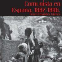 [Espanha] Lançamento: Origens do anarquismo comunista na Espanha, 1882-1896, de Fran Fernández Gómez