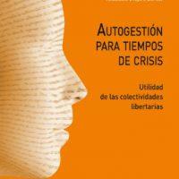 """[Espanha] Lançamento: """"Autogestão para tempos de crise. Utilidade das coletividades libertárias"""", de Anastasio Ovejero Bernal"""
