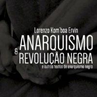 """Relançamento do livro """"Anarquismo e Revolução Negra"""" e Solidariedade a Rafael Braga"""