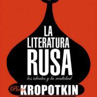 [Espanha] Lançamento: A literatura russa. Os ideais e a realidade. Piotr Kropotkin