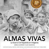 """[Espanha] Lançamento: """"Almas vivas. A Guerra Civil espanhola em imagens"""", de Serge Alternês e Alec Wainman"""