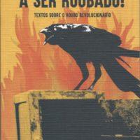 [Portugal] Nova editora libertária publica livro sobre o anarquismo ilegalista