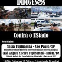 "Rádio Cordel Anarquista promove neste sábado programa especial sobre ""Indígenas Contra o E$tado"""