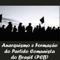 [Rio de Janeiro-RJ] Lançamento: Anarquismo e Formação do Partido Comunista do Brasil (PCB), de Hamilton Santos