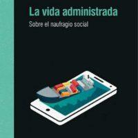 [Espanha] Lançamento: A Vida Administrada. Sobre o naufrágio social, de Juanma Agulles