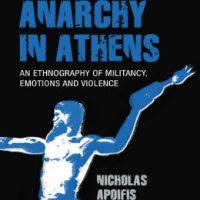 """[Reino Unido] Lançamento: """"Anarquia em Atenas. Uma etnografia de militância, emoções e violência"""", de Nicholas Apoifis"""