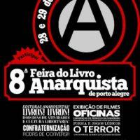 Chamada e convite para a 8ª Feira do Livro Anarquista de Porto Alegre, 28 e 29 de outubro de 2017