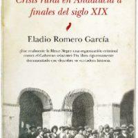 """[Espanha] Lançamento: """"La Mano Negra. Crisis rural en Andalucía a finales do siglo XIX"""", de Eladio Romero García"""