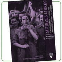 [Espanha] Relançamento: Mulheres Livres, O anarquismo e a luta pela emancipação das mulheres, de Martha Ackelsberg