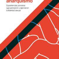 [Argentina] Lançamento: Amor e anarquismo. Experiências pioneiras que pensaram e exerceram a liberdade sexual, de Laura Fernández Cordero