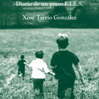"""[Espanha] Nova Edição: """"Foge, homem, foge. Diário de um preso F.I.E.S."""", de Xosé Tarrío"""