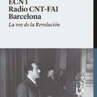 """[Espanha] Lançamento: """"ECN 1 Rádio CNT-FAI Barcelona. A voz da Revolução"""", de Ferran Aisa"""