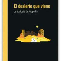 """[Espanha] Lançamento: """"El desierto que viene. La ecología de Kropotkin"""", de Mike Davis"""
