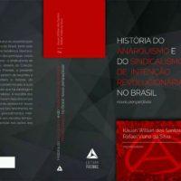 """Pré-venda do livro """"História do anarquismo e do sindicalismo de intenção revolucionária no Brasil: novas perspectivas"""""""