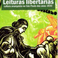 """[São Paulo-SP] Lançamento: """"Leituras libertárias – cultura anarquista na São Paulo dos anos 1930"""", de Lúcia Silva Parra"""