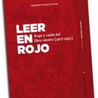 """[Espanha] Lançamento: """"Leer en rojo. Auge y caída del libro obrero (1917-1931)"""""""